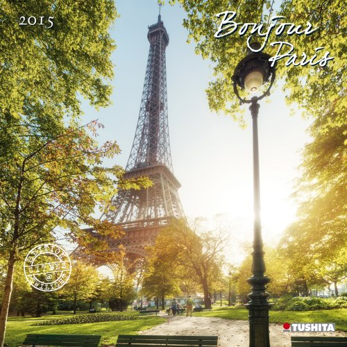 Bonjour Paris 2015 (Cities at Twilight) por From Tushita Verlags GmbH