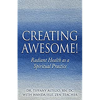 Creating Awesome!: Radiant Health as a Spiritual Practice (English Edition)