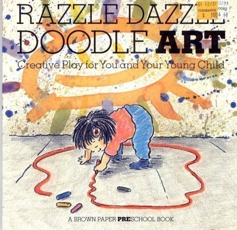 Razzle Dazzle Doodle Art: Creative Play for You and Your Young Child (A Brown Paper Preschool Book) by Linda Allison (1994-10-01)