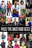 Pass The Mustard Seed: It's our faith that moves mountains, not our hands.