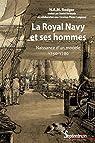 La Royal Navy et ses hommes: Naissance d'un modèle 1750-1780 par Rodger