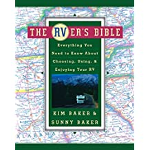 The RVer's Bible: Everything You Need to Know About Choosing, Using, and Enjoying Your RV (English Edition)