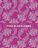 Food Blog Planner: Blog Content Calendar Organizer, Blogging Organization Book, Social Media Marketing Notebook Journal, Bloggers Planner Planning ... Birthday, Christmas, Thanksgiving, 110 Pages