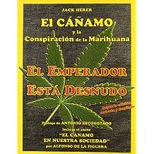 Emperador esta desnudo, el. cañamo y la conspiracion de la marihuana