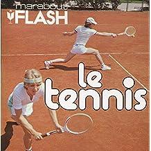 Le tennis - Des premières balles à la compétition (Flash Marabout)
