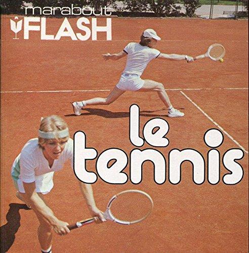 Le tennis - Des premières balles à la compétition (Flash Marabout) par Jean-Pierre Marchand