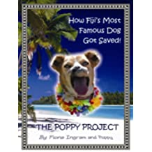 The Poppy Project: How Fiji's Most Famous Dog Got Saved! (English Edition)