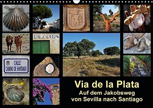 via-de-la-plata-auf-dem-jakobsweg-von-sevilla-nach-santiago-wandkalender-2016-din-a3-quer-pilgern-au