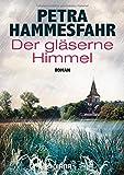 Der gläserne Himmel: Roman - Petra Hammesfahr