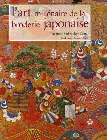 L Art Millenaire De La Broderie Japonaise Edition Bilingue