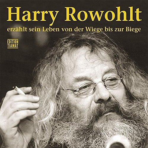 Harry Rowohlt erzählt sein Leben von der Wiege bis zur Biege das CD von Harry Rowohlt - Preise vergleichen & online bestellen