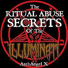 The Ritual Abuse Secrets of the Illuminati
