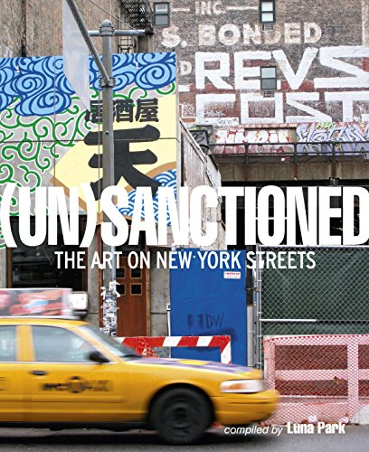 (Un)Sanctionned The Art on New York Streets