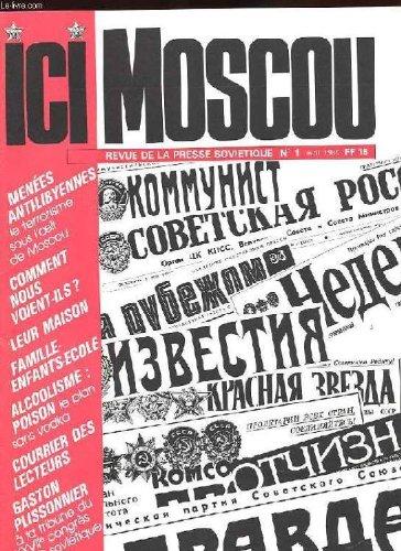 ICI MOSCOU. REVUE DE LA PRESSE SOVIETIQUE N°1. MENEES ANTI-LIBYRIENNES. COMMENT NOUS VOIENT-ILS? LEUR MAISON. FAMILLE-ENFANTS-ECOLE. ALCOOLISME: POISON...