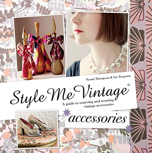 Accessories. A Guide to Collectable Hats, Gloves, Bags, Shoes, Costume Jewellery & More