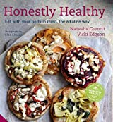 Honestly Healthy Eat with Your Body in Mind, the Alkaline Way by Natasha Corrett (2012-08-02)