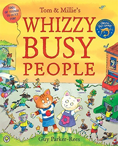 Tom and Millie: Whizzy Busy People by Guy Parker-Rees (5-Jun-2014) Paperback