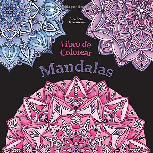 Libro de Colorear - Mandalas: Pintar y relajarse. Un libro de colorear sobre fondo negro para que se coloreen con vivos colores