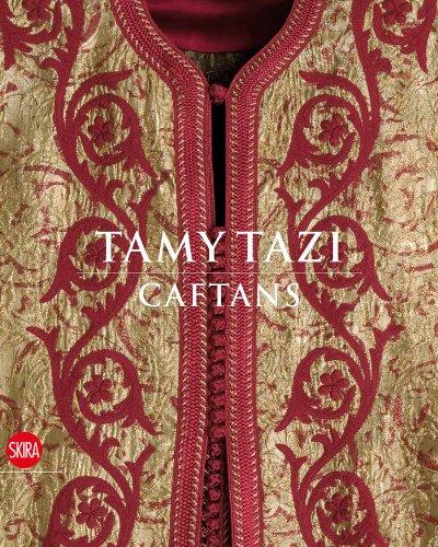 Tamy Tazi caftans par Nadia Tazi, Daniel Rey