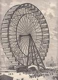 Chicago - Das Riesenluftkarusell. (Riesenrad) auf der Weltausstellung zu Chigaco. Imposante Ansicht mit vielen Besuchern. [Grafik]