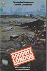 Goodbye London: An Illustrated Guide to Threatened Buildings Paperback