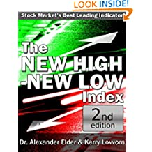 The New High – New Low Index: Stock Market's Best Leading Indicator: 2nd Updated Edition