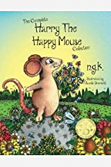 The Complete Harry The Happy Mouse Collection: All four Harry The Happy Mouse Books - Teaching The Value Of Kindness: Volume 5 Paperback