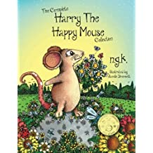 The Complete Harry The Happy Mouse Collection: All four Harry The Happy Mouse Books - Teaching The Value Of Kindness: Volume 5