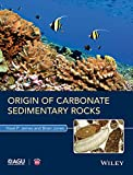 Origin of Carbonate Sedimentary Rocks (Wiley Works)