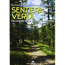 Sentieri verdi. Escursioni nella natura in Piemonte
