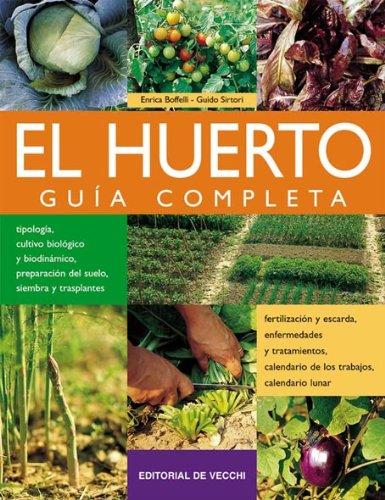 Huerto, el - guia completa (Agricultura Y Horticultura) por Enrica Boffelli