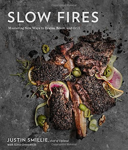Slow Fires: Mastering New Ways of Braising, Roasting, and Grilling