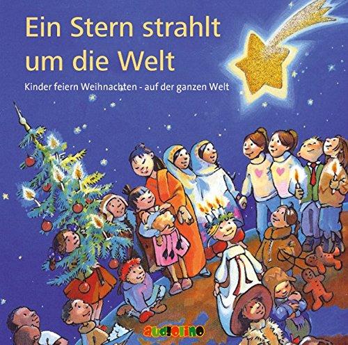 Ein Stern strahlt um die Welt CD: Kinder feiern Weihnachten hier bei uns und anderswo