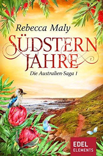 Südsternjahre 1 (Australien-Saga) von [Maly, Rebecca]