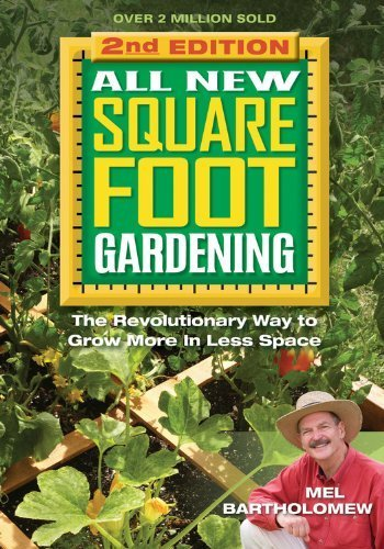 All New Square Foot Gardening II: The Revolutionary Way to Grow More In Less Space by Mel Bartholomew (2013-02-15)