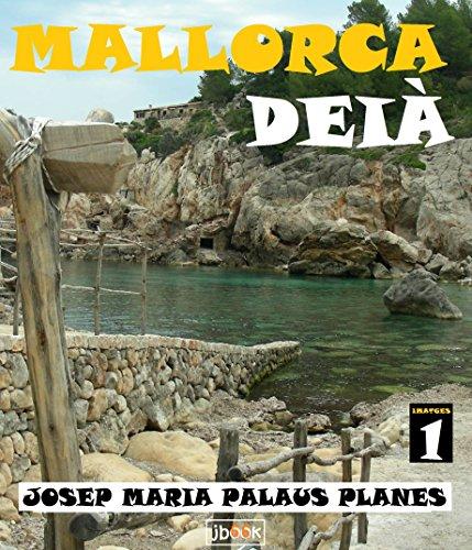 Descargar Libro Mallorca: Deià ·1· (Catalan Edition) de JOSEP MARIA PALAUS PLANES