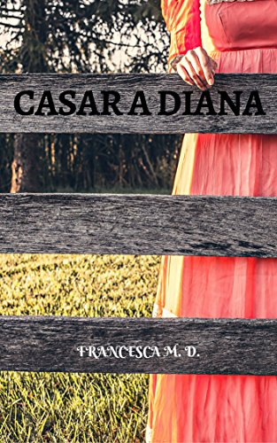 Casar a Diana por Francesca  M.D