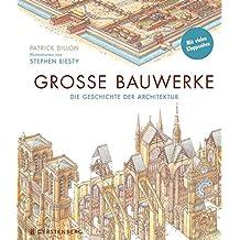Große Bauwerke: Die Geschichte der Architektur