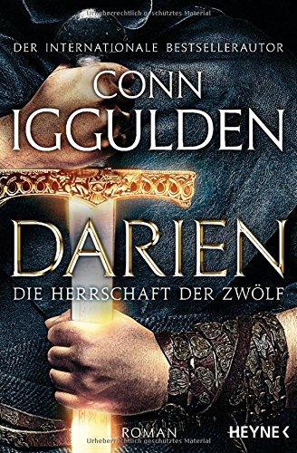 Iggulden, Conn: Darien - Die Herrschaft der Zwölf