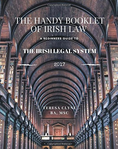 The Irish Legal System for Beginners: The Handy Introductory Booklet of Irish Law (The Handy Booklet of Irish Law, Band 1) (Handy-system)