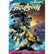 Aquaman Vol. 3: Throne of Atlantis (Aquaman Series)