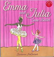 Emma and Julia Love Ballet (Scholastic Press Picture Books)