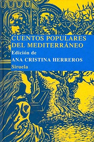 Cuentos populares del Mediterraneo/Popular Mediterranean Stories (Las Tres Edades: Biblioteca De Cuentos Populares/the Three Ages: Library of Popular Stories)