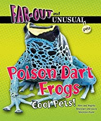 Poison Dart Frogs: Cool Pets! (Far-Out and Unusual Pets) by Dr Alvin Silverstein (2012-07-06)