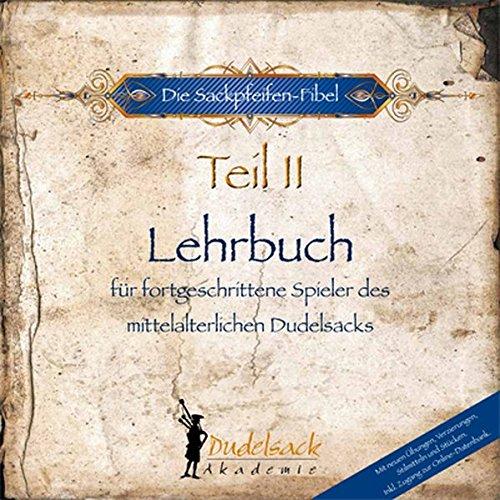 Die Sackpfeifen-Fibel - Band 2: Lehrbuch für fortgeschrittene Spieler des mittelalterlichen Dudelsacks