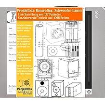Bassreflex, Subwoofer bauen: Deine Projektbox inkl. 127 Original-Patenten bringt Dich mit Spaß hinter die Geheimnisse der Technik!