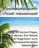 Traumurlaub fast umsonst: Die 40 besten Tipps, mit denen Sie Hotels und Flugreisen zum Schnäppchenpreis bekommen
