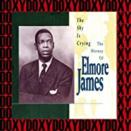 The Sky Is Crying: The History of Elmore James (Hd Remastered Edition, Doxy Collection)