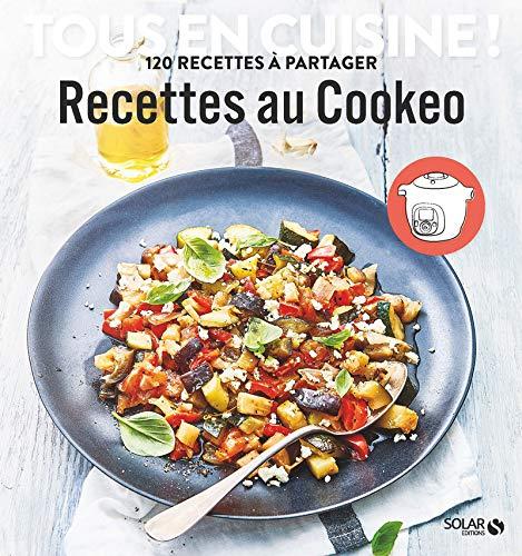 Recettes au Cookeo - Tous en cuisine ! par COLLECTIF