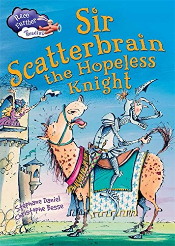 Sir Scatterbrain the hopeless Knight (Race Further with Reading)
